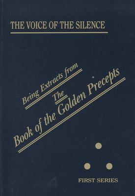 The Voice of the Silence: Being Extracts from the Book of the Golden Precepts 9780835606806