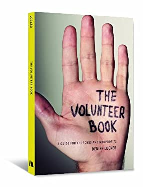 The Volunteer Book: A Guide for Churches and Nonprofits 9780834124943