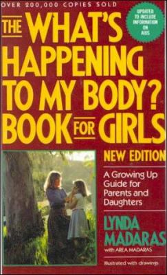 The What's Happening to My Body? Book for Girls: A Growing Up Guide for Parents and Daughters 9780833509796