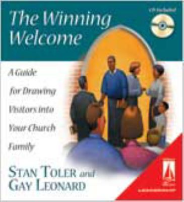 The Winning Welcome (Lifestream): A Guide for Drawing Visitors Into Your Church Family 9780834120983
