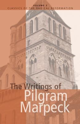 The Writings of Pilgram Marpeck 9780836112054