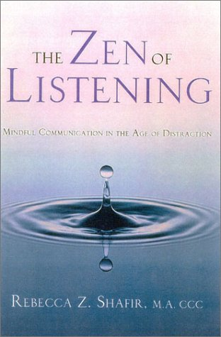 The Zen of Listening: Mindful Communications in the Age of Distractions 9780835608268