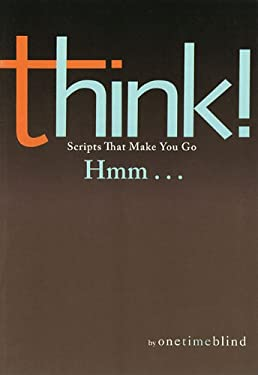 Think!: Scripts That Make You Go Hmm...