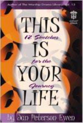 This Is Your Life: 12 Sketches for the Journey 9780834199927