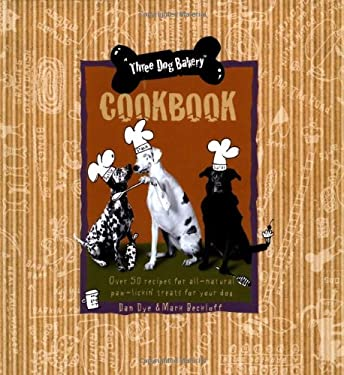 Three Dog Bakery Cookbook: Over 5 Recipes for All-Natural Treats for Your Dog 9780836269192