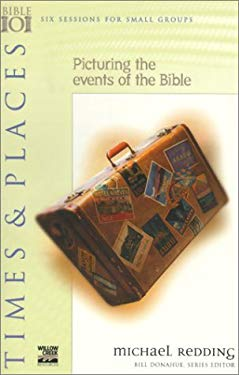 Times & Places: Picturing the Events of the Bible 9780830820627