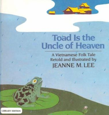 Toad Is the Uncle of Heaven: A Vietnamese Folk Tale 9780833539809