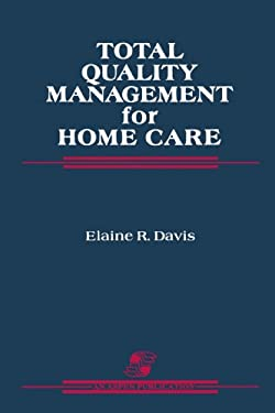 Total Quality Management for Home Care: 9780834203327