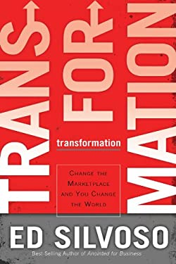Transformation: Change the Marketplace and You Change the World 9780830745142