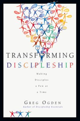 Transforming Discipleship: Making Disciples a Few at a Time 9780830823888