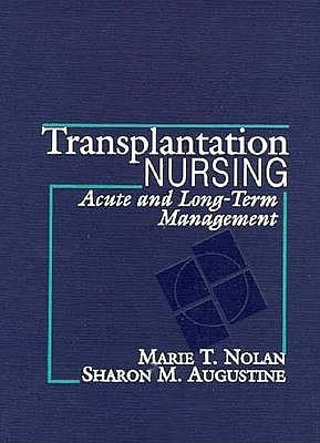 Transplantation Nursing: Acute and Long-Term Management 9780838589892