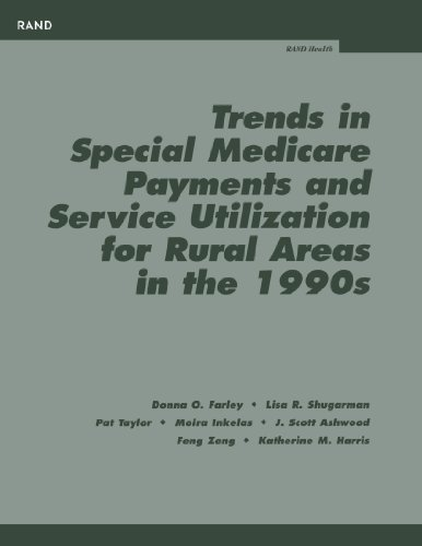Trends in Special Medicare Payments and Service Utilization for Rual Areas in the 19990s 9780833032133