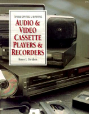 Troubleshooting and Repairing Audio and Video Cassette Players and Recorders 9780830642588