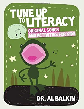 Tune Up to Literacy: Original Songs and Activities for Kids 9780838909980