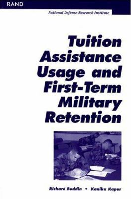 Tution Assistance Usage and First Term Military Retention 9780833031778