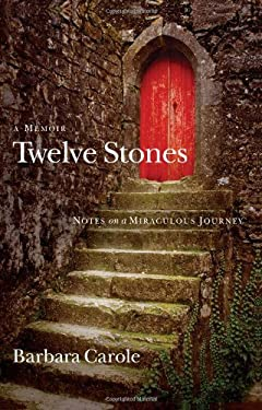 Twelve Stones: Notes on a Miraculous Journey- A Memoir 9780830746064