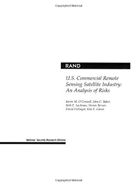 U.S. Commercial Remote Sensing Satellite Industry: An Analysis of Risks 9780833031181