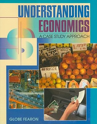 Understanding Economics: A Case Study Approach 9780835918107