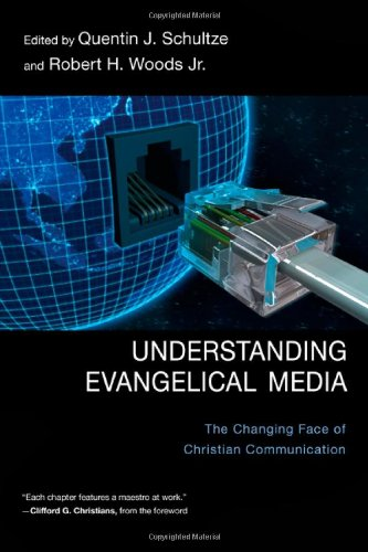 Understanding Evangelical Media: The Changing Face of Christian Communication 9780830828821