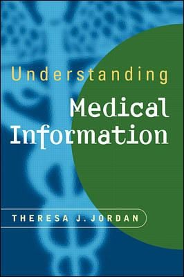 Understanding Medical Information: A User's Guide to Informatics and Decision-Making 9780838592724