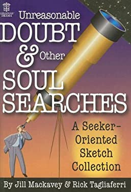 Unreasonable Doubt & Other Soul Searches: A Seeker-Oriented Sketch Collection 9780834172760