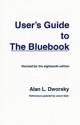 User's Guide to the Bluebook: Revised for the Eighteenth Revision 9780837731322