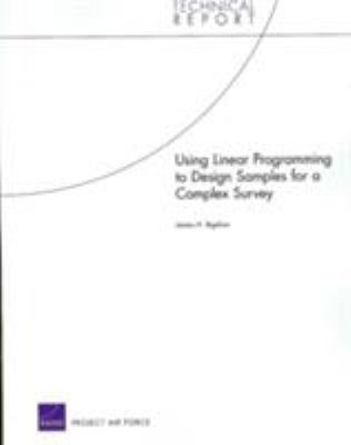 Using Linear Programming to Design Samples for a Complex Survey 9780833041630