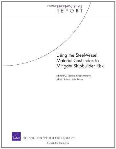 Using the Steel-Vessel Material-Cost Index to Mitigate Shipbuilder Risk 9780833042293