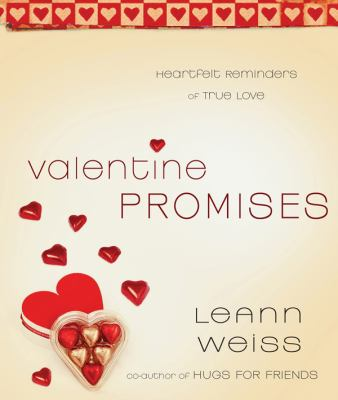 Valentine Promises: Heartfelt Reminders of True Love 9780830746958