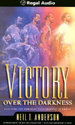 Victory Over the Darkness: Realizing the Power of Your Identity in Christ 9780830726431