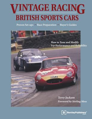 Vintage Racing British Sports Cars: A Hands-On Guide to Buying, Tuning, and Racing Your Vintage Sports Car 9780837601533