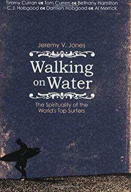 Walking on Water: The Surfer's Soul 9780830742851