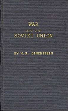War and the Soviet Union: Nuclear Weapons and the Revolution in Soviet Military and Political Thinking 9780837186580
