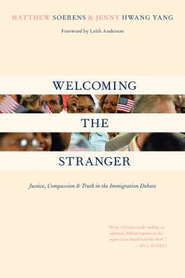 Welcoming the Stranger: Justice, Compassion & Truth in the Immigration Debate 9780830833597