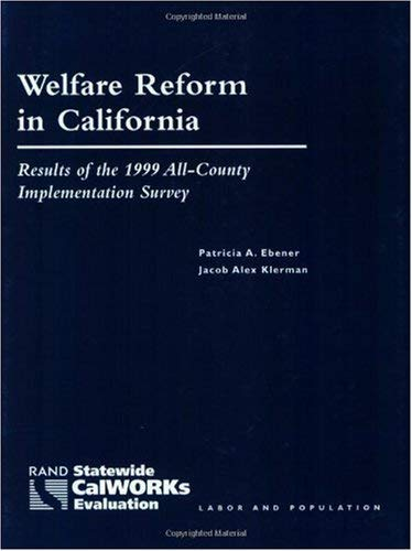 Welfare Reform in California: Results of the 1999 All-County Implementation Survey 9780833028839