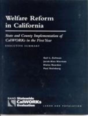 Welfare Reform in California: State and Country Implementation of Calworks in the First Year--Executive Summary 9780833027207