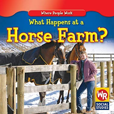 What Happens at a Horse Farm? 9780836892741