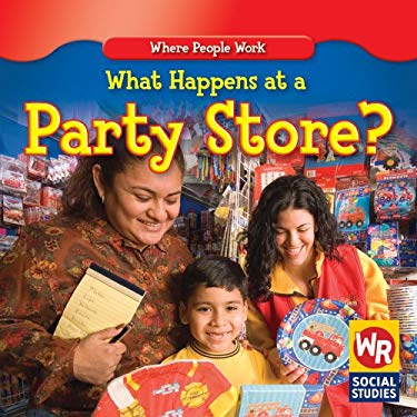 What Happens at a Party Store? 9780836892772
