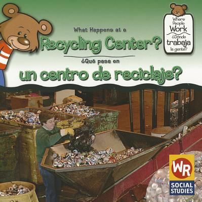 What Happens at a Recycling Center?/Que Pasa En Un Centro de Reciclaje? 9780836873962