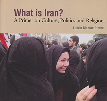 What Is Iran?: A Primer on Culture, Politics and Religion 9780836194463