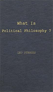What Is Political Philosophy?: And Other Studies 9780837168029