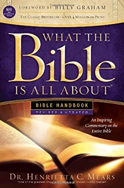 What the Bible Is All about Handbook-Revised-NIV Edition: Bible Handbooks - An Inspired Commentary on the Entire Bible 9780830759668