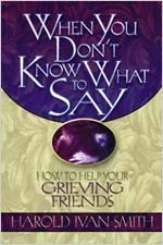 When You Don't Know What to Say: How to Help Your Grieving Friends 9780834119758