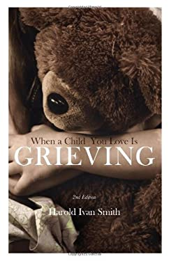 When a Child You Love Is Grieving 9780834128385