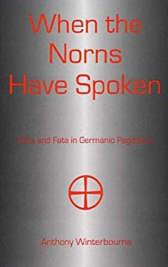 When the Norns Have Spoken: Time and Fate in Germanic Paganism