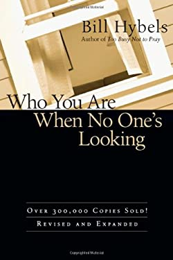 Who You Are When No One's Looking: Choosing Consistency, Resisting Compromise 9780830837496