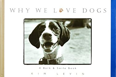 Why We Love Dogs: A Bark & Smile Book 9780836269710
