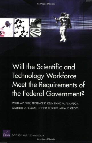 Will the Scientific and Technology Workforce Meet the Requirements of the Federal Government?