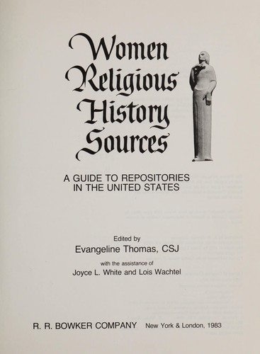 Women Religious History Sources: A Guide to Repositories in the United States