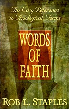 Words of Faith: An Easy Reference to Theological Terms 9780834118850